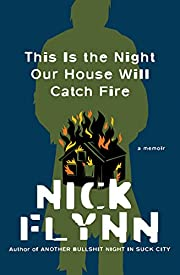 This Is the Night Our House Will Catch Fire:…