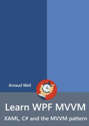 PDF] Learn Wpf MVVM - Xaml, C# and the MVVM Pattern (French Edition