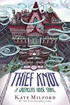 The Thief Knot: A Greenglass House Story by…