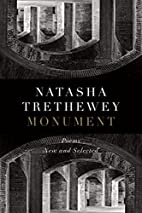 Monument: Poems New and Selected by Natasha…
