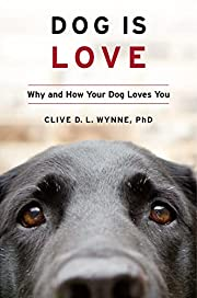 Dog is love : why and how your dog loves you…
