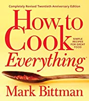 How to Cook Everything―Completely Revised…