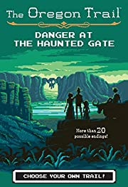 Danger at the Haunted Gate (2) (The Oregon…