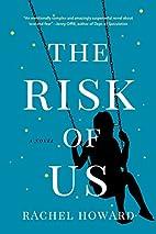 The Risk of Us by Rachel Howard