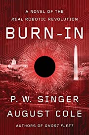 Burn-In: A Novel of the Real Robotic…