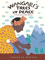 Wangari's Trees of Peace: A True Story from…