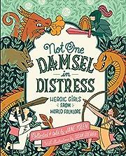 Not One Damsel in Distress : Heroic Girls…