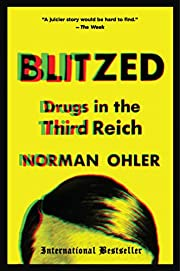 Blitzed: Drugs in the Third Reich de Norman…