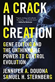 A Crack in Creation: Gene Editing and the…