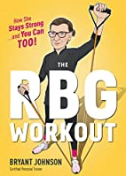 The RBG Workout: How She Stays Strong . . .…