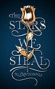 The Stars We Steal – tekijä: Alexa Donne