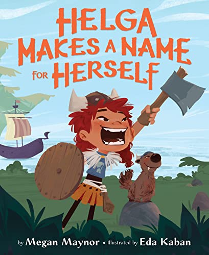 Helga Makes a Name for Herself by Megan Maynor
