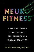 Neurofitness: A Brain Surgeon's Secrets to…