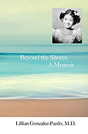 Beyond the Shores par Lillian Gonzalez-Pardo…