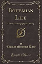 Bohemian Life: Or the Autobiography of a…