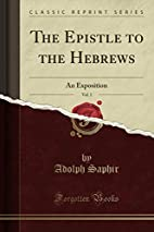The Epistle to the Hebrews, Vol. 1: An…