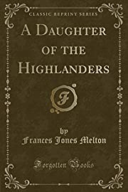 A Daughter of the Highlanders (Classic…