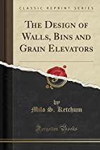 The Design of Walls, Bins and Grain…
