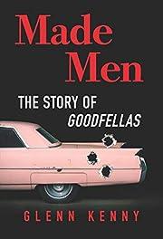 Made Men: The Story of Goodfellas af Glenn…