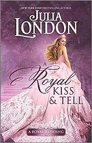 A Royal Kiss & Tell (A Royal Wedding) de…