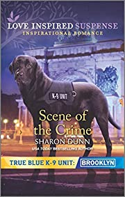 Scene of the Crime (True Blue K-9 Unit:…