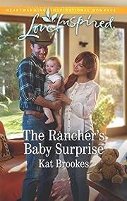 The Rancher's Baby Surprise (Bent Creek…