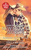 Home on the ranch : New Mexico secrets / Barbara White Daille and Stella Bagwell
