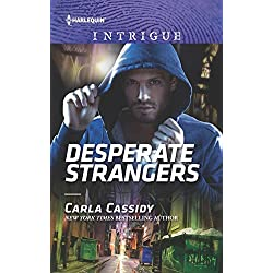 Desperate Strangers Harlequin Intrigue Series By Carla Cassidy