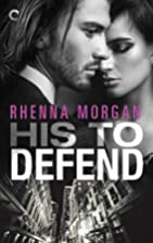 His to Defend (NOLA Knights) by Rhenna…
