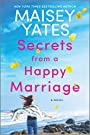 Secrets from a Happy Marriage: A Novel - Maisey Yates