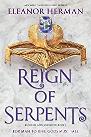 Reign of Serpents (Blood of Gods and Royals)…