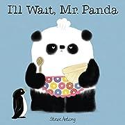 I'll Wait, Mr. Panda de Steve Antony
