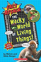 The Wacky World of Living Things! (Fact…