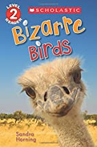Bizarre Birds (Scholastic Reader, Level 2)…
