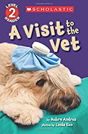 A Visit to the Vet (Scholastic Reader, Level…