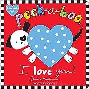 Peek-a-Boo, I Love You! por Sandra Magsamen