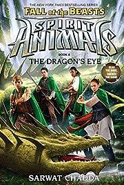 The Dragon's Eye (Spirit Animals: Fall…