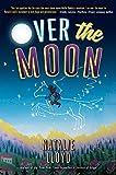 Over the Moon – tekijä: Natalie Lloyd