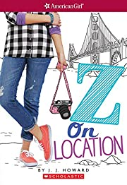 Z On Location (American Girl: Z Yang, Book…