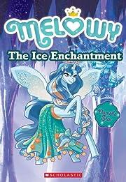 The Ice Enchantment (Melowy #4) de Danielle…
