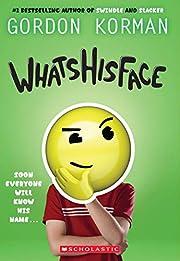 Whatshisface por Gordon Korman