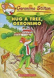 Hug a tree, Geronimo par Geronimo Stilton