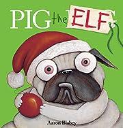 Pig the Elf (Pig the Pug) af Aaron Blabey