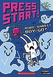 Robo-Rabbit Boy, Go!: A Branches Book (Press…