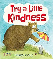 Try a Little Kindness: A Guide to Being…