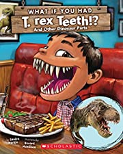 What If You Had T. Rex Teeth?: And Other…