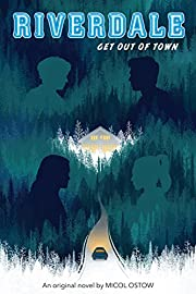 Get Out of Town (Riverdale, Novel 2) –…