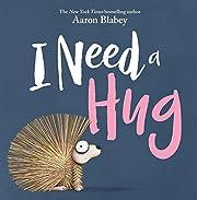 I Need a Hug de Aaron Blabey