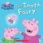 The Tooth Fairy (Peppa Pig) por Scholastic