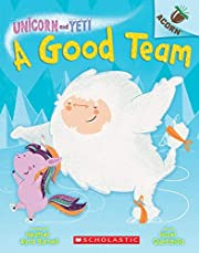 A Good Team: An Acorn Book (Unicorn and Yeti…